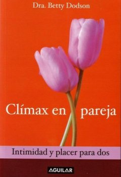 Livres Couvertures de Climax En Pareja. Intimidad y Placer Para DOS (Orgasms for Two: The Joy of Partnersex) (Spanish Edition) by Betty Dobson (2003-10-02)