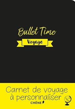 Livres Couvertures de JOURNAL DE VOYAGE BULLET TIME