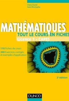 Livres Couvertures de Mathématiques - Tout le cours en fiches - Licence 1 - Capes - 2e éd: 110 fiches de cours, 200 exercices et exemples d'application