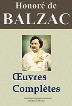 Livres Couvertures de Honoré de Balzac : Oeuvres complètes et annexes - 115 titres La Comédie humaine (Nouvelle édition enrichie)  - Arvensa Editions