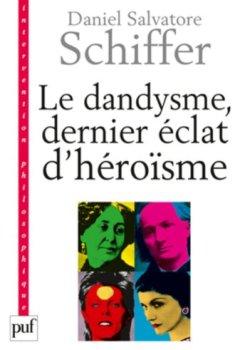 Livres Couvertures de Le dandysme, dernier éclat d'héroïsme
