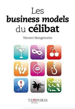 Livres Couvertures de Les business models du célibat