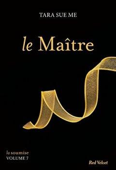 Livres Couvertures de Le Maître - La soumise vol. 7 (Fiction - Red Velvet Poche)