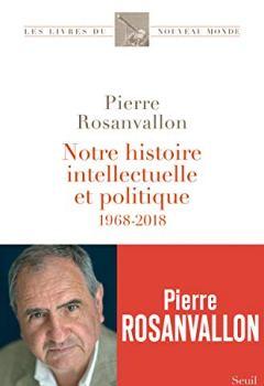 Livres Couvertures de Notre histoire intellectuelle et politique - 1968-2018