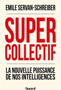 Livres Couvertures de Supercollectif. La nouvelle puissance de nos intelligences