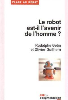 Livres Couvertures de Le robot est-il l'avenir de l'homme ?