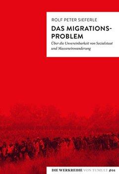 Buchdeckel von Das Migrationsproblem: Über die Unvereinbarkeit von Sozialstaat und Masseneinwanderung: 1 (Die Werkreihe von Tumult)