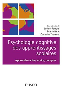 Livres Couvertures de Psychologie cognitive des apprentissages scolaires - Apprendre à lire, écrire, compter
