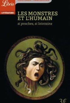 Livres Couvertures de Les monstres et l'humain : Si proches, si lointains