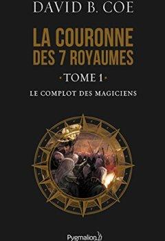 Livres Couvertures de La couronne des 7 royaumes (Tome 1) - Le Complot des magiciens