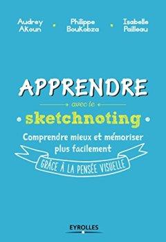 Livres Couvertures de Apprendre avec le sketchnoting: Comment ré-enchanter les manières d'apprendre grâce à la pensée visuelle