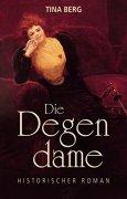 Buchdeckel von Die Degendame: Historischer Roman
