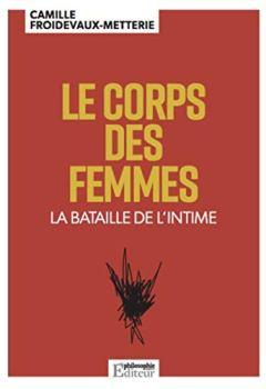 Livres Couvertures de Le corps des femmes: La bataille de l'intime