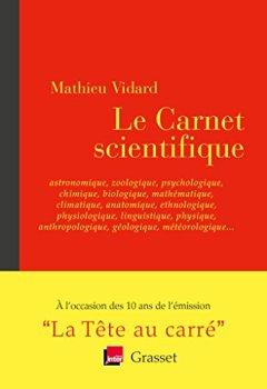 Le Carnet scientifique: astronomique, zoologique, psychologique et autres iques - en coédition avec France Inter