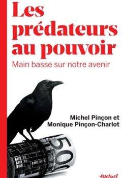 Livres Couvertures de Les prédateurs au pouvoir : Main basse sur notre avenir
