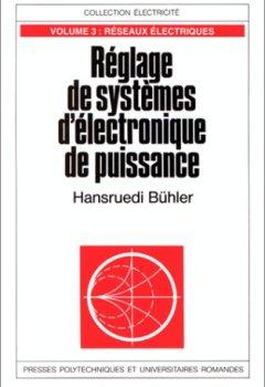 Livres Couvertures de Réglage de systèmes d'électronique de puissance - Volume 3: Réseaux électriques