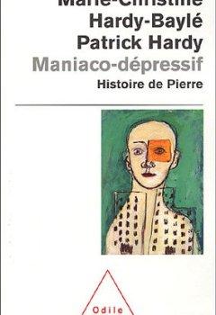 Livres Couvertures de Maniaco-dépressif : L'histoire de Pierre
