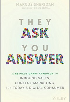Livres Couvertures de They Ask, You Answer: A Revolutionary Approach to Inbound Sales, Content Marketing, and Today's Digital Consumer