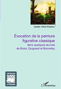Livres Couvertures de Évocation de la peinture figurative classique: dans quelques oeuvres de Butor, Quignard et Bonnefoy