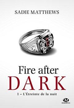 Livres Couvertures de La Trilogie Fire After Dark, T1 : L'Étreinte de la nuit