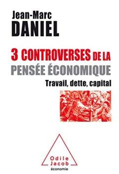 Livres Couvertures de Trois controverses de la pensée économique: Travail, capital, temps