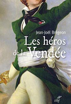 Telecharger Les héros de la Vendée de Jean-joel Bregeon