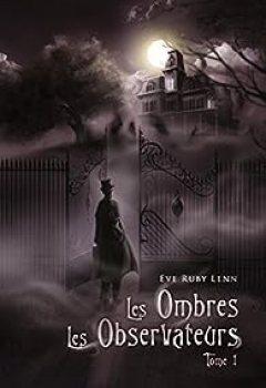 Les Observateurs, Tome 1 : Les Ombres