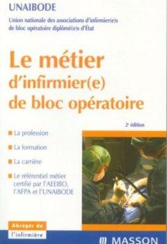 Livres Couvertures de Le métier d'infirmier(e) de bloc opératoire