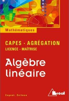 Livres Couvertures de Algèbre linéaire : licence, maîtrise