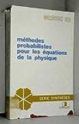 Méthodes probabilistes pour les équations de la physique (Collection du Commissariat à l'énergie atomique)