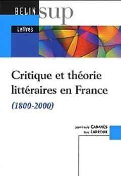 Livres Couvertures de Critique et théorie littéraires en France (1800-2000)
