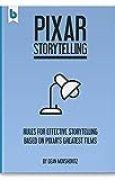 Pixar Storytelling: Rules for Effective Storytelling Based on Pixar's Greatest Films (English Edition)