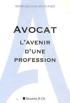 Livres Couvertures de Avocat L'avenir d'une profession : Livre Blanc de la Commission Prospective
