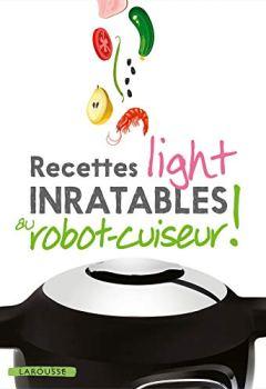 Livres Couvertures de Recettes light inratables au robot cuiseur !