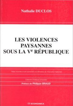 Livres Couvertures de Les violences paysannes sous la Ve République
