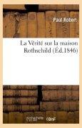 Livres Couvertures de La Vérité sur la maison Rothschild