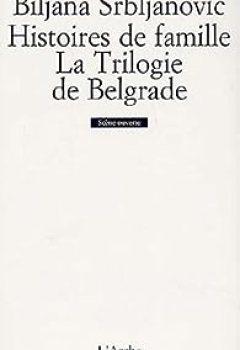 Livres Couvertures de Histoire de famille. la trilogie de belgrade