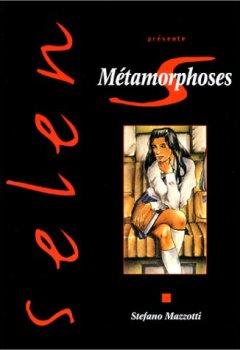 Livres Couvertures de Selen, tome 10 : Métamorphoses