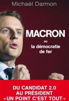 Livres Couvertures de Macron ou la démocratie de fer