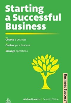 Livres Couvertures de Starting a Successful Business: Choose a Business, Plan Your Business, Manage Operations (Business Success) by Michael Morris (2011-04-15)