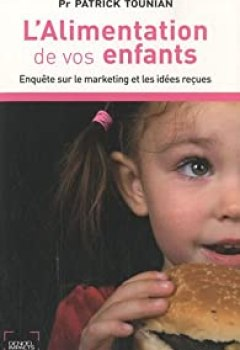 L'alimentation De Vos Enfants : Enquête Sur Le Marketing Et Les Idées Reçues