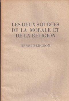 Les deux sources de la morale et de la religion. de Indie Author