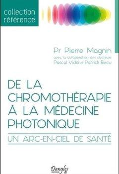 Livres Couvertures de De la chromothérapie à la médecine photonique - Un arc-en-ciel de santé