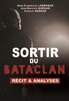 Livres Couvertures de Sortir du Bataclan - Récit et analyses