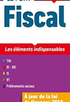 Livres Couvertures de Le petit Fiscal 2018 - 15e éd. - Les éléments indispensables