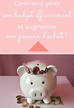 Livres Couvertures de Comment gérer son budget efficacement et augmenter son pouvoir d'achat !