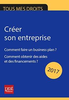 Livres Couvertures de Créer son entreprise: comment faire un business plan ? Comment obtenir des aides et des financements ?