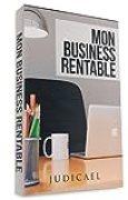 Mon business rentable: Découvrez comment lancer une affaire rentable sur internet