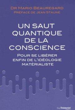 Livres Couvertures de Le saut quantique de la conscience : Pour se libérer enfin de l'idéologie matérialiste