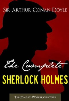 Livres Couvertures de THE COMPLETE SHERLOCK HOLMES and THE COMPLETE TALES OF TERROR AND MYSTERY: Authorised Version by the Conan Doyle Estate, Ltd. (ILLUSTRATED) (Complete Works ... Complete Works Collection) (English Edition)